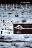 img - for Spring #83 Minding the Animal Psyche (Spring: A Journal of Archetype and Culture) book / textbook / text book