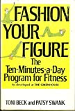 Fashion Your Figure, Toni Beck and Patsy Swank, 0395073995