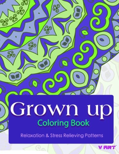 Grown Up Coloring Book: Coloring Books For Grownups : Stress Relieving Patterns (Volume 4)