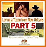 Loving a Texan from New Orleans, PART 5: Multicultural Romance / BWWM Romance