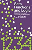 Sets, Functions, and Logic, Keith J. Devlin, 041222660X