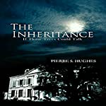 The Inheritance: If Those Trees Could Talk | Pierre S. Hughes