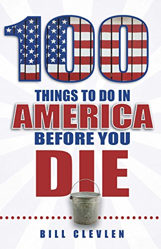 100 Things to Do in America Before You Die