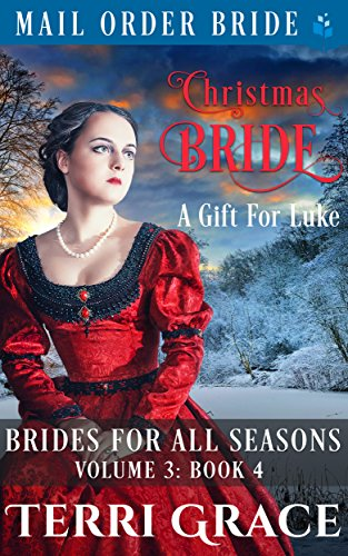 Christmas Bride - A Gift For Luke (Brides For All Seasons Vol.3 Book 4) cover