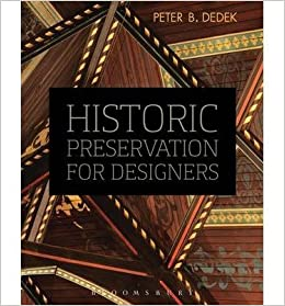 Book BY Dedek, Peter B ( Author ) [{ Historic Preservation for Designers By Dedek, Peter B ( Author ) Mar - 27- 2014 ( ) } ]