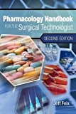 Pharmacology Handbook for the Surgical Technologist