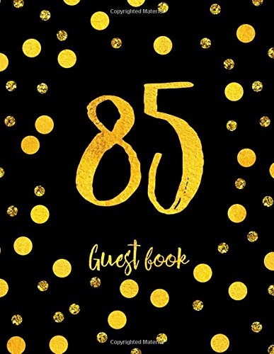 Download Guest Book 85: Black And Faux Gold Dots Birthday Anniversary Guestbook Journal (Birthday Guest Book) PDF