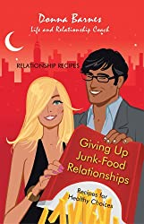 Giving Up Junk-Food Relationships : Recipes for Healthy Choices
