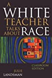 A White Teacher Talks about Race