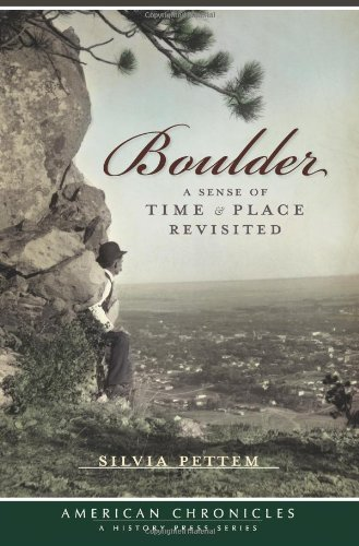 Boulder: A Sense of Time & Place Revisited (American Chronicles)
