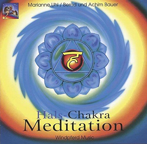 Hals-Chakra Meditation. CD: 1. Hals-Chakra-Musik. 2. Hals-Chakra-Meditation