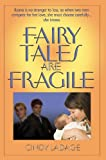 Front cover for the book Fairy Tales Are Fragile by Cindy Ladage
