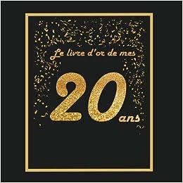 Amazonfr Le Livre Dor De Mes 20 Ans Thème Black Or