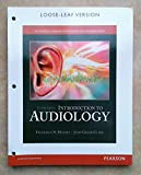 Introduction to Audiology, Loose-Leaf Version (12th Edition)