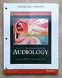 Introduction to Audiology, Loose-Leaf Version, Frederick N. Martin, John Greer Clark, 0133828069