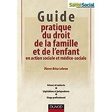 Guide pratique du droit de la famille et de l'enfant en action sociale et médico-sociale (Protection de l'enfance) (French Edition)