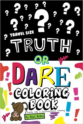 Com Truth Or Dare Coloring Book Travel Size Totally Silly