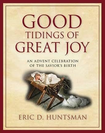 Good Tidings Of Great Joy An Advent Celebration Of The Savior S
