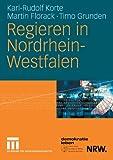 Regieren in Nordrhein-Westfalen, Karl-Rudolf Korte and Martin Florack, 3531143018