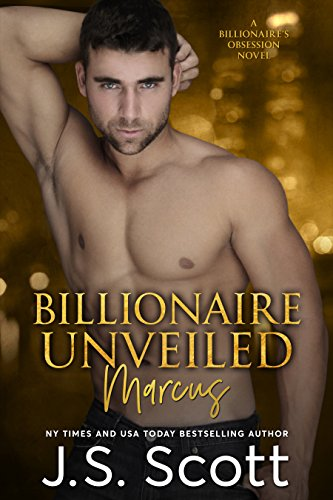 What happens when a man you've always hated turns out to be the one who saves you?  Billionaire Unveiled: The Billionaire's Obsession ~ Marcus by J. S. Scott is featured in today's Kindle Daily Deals