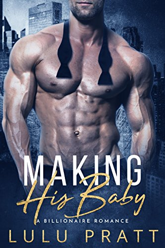 Making His Baby: A Billionaire Romance cover