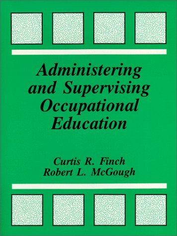 By Curtis R. Finch - Administering and Supervising Occupational Education (1991-11-16) [Paperback]