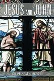Jesus and John, Pelham K. Iii Mead, 1493129392