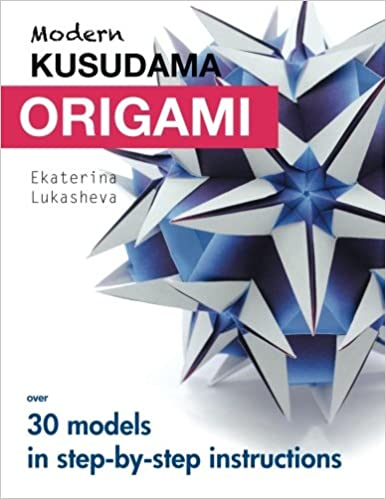 Modern Kusudama Origami Designs For Modular Lovers Ekaterina Lukasheva 9781516933686 Amazon Books