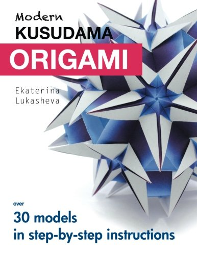 Pdf Crafts Modern Kusudama Origami: Designs for modular origami lovers