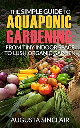 The Simple Guide to Aquaponic Gardening