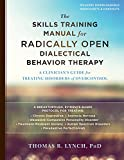 img - for The Skills Training Manual for Radically Open Dialectical Behavior Therapy: A Clinician s Guide for Treating Disorders of Overcontrol book / textbook / text book