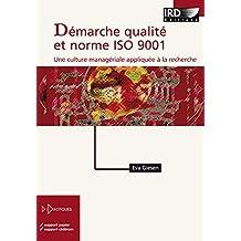Démarche qualité et norme ISO 9001: Une culture managériale appliquée à la recherche (Didactiques) (French Edition)
