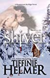 Shiver (A Romance on the Edge Novel Book 3)