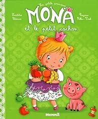 La petite princesse Mona et le petit cochon par Laetitia Etienne