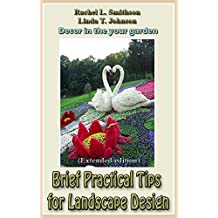 Brief Practical Tips for Landscape Design (Extended edition): Decor in the your garden