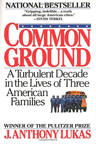 Common Ground: A Turbulent Decade in the Lives of Three American Families -