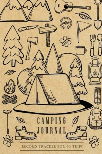 Camping Journal: RV Trailer Travel Camping, Travel Log Book, Vacation Journal Record Tracker for 60 Trips for Writing, Sports Outdoors Hiking Camping ... Record Tracker for 60 Trips (Volume 3)