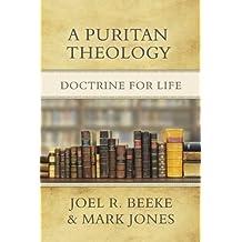 A Puritan Theology: Doctrine for Life (English Edition)