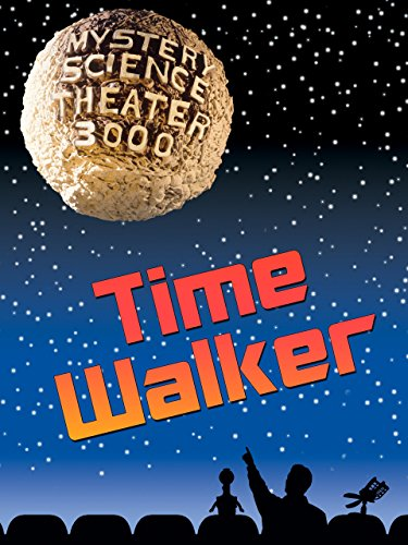 Mystery Science Theater 3000- Time Walker