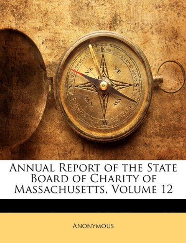 Read Online Annual Report of the State Board of Charity of Massachusetts, Volume 12 ebook
