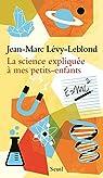 La science expliquée à mes petits-enfants par Lévy-Leblond