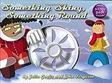 Something Shiny, Something Round, Julie Goulis, 0975462113