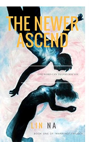 the-newer-ascend-mankind-trilogy-book-1