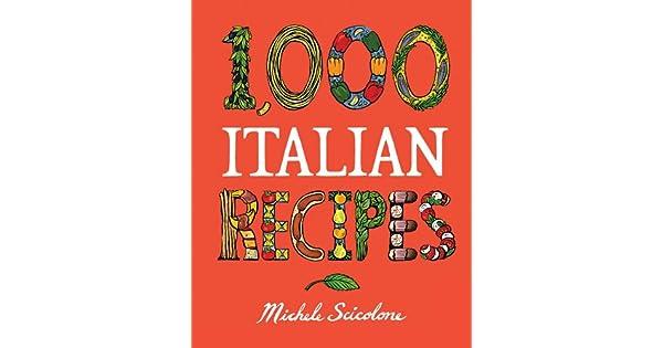 Amazon.com: 1,000 Italian Recipes (1,000 Recipes Book 25 ...