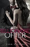 Billionaire Romance: Billionaire Offer: An Alpha Billionaire Romance Series (Book 1)