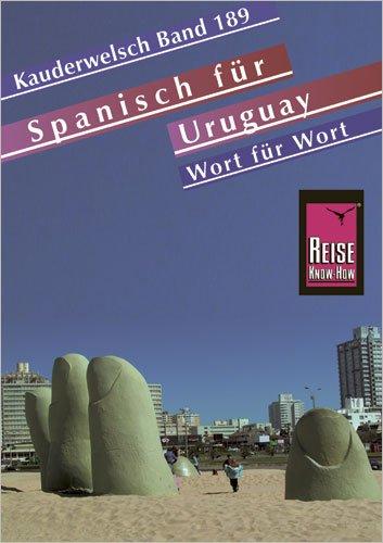 Spanisch für Uruguay - Wort für Wort: Kauderwels...