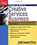 Start and Run a Creative Services Business, Susan Kirkland, 155180607X