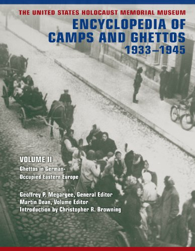 The United States Holocaust Memorial Museum Encyclopedia of Camps and Ghettos, 1933-1945, Volume II: Ghettos in German-O