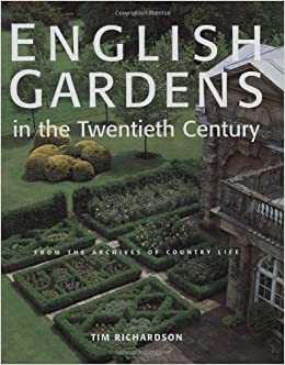 English Gardens In The Twentieth Century From The Archives Of