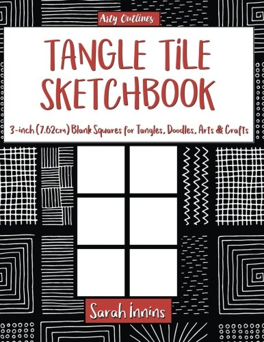 - Tangle Tile Sketchbook: 3-Inch (7.62 cm) Blank Squares for Tangles, Doodles, Arts & Crafts (Arty Outlines)